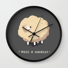 i need a haircut! Wall Clock