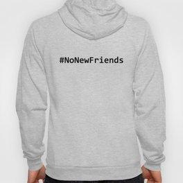 #NO NEW FRIENDS Hoody