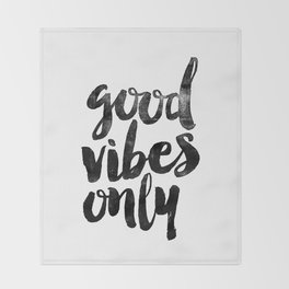 Good Vibes Only black and white typography poster black-white design home decor bedroom wall art Throw Blanket