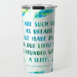 We are such stuff as dreams are made on Travel Mug