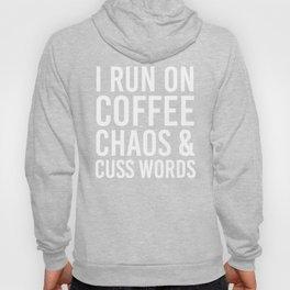 I Run On Coffee, Chaos & Cuss Words (Black & White) Hoody