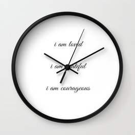 I am loved I am grateful I am courageous - Positive Affirmations Wall Clock