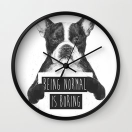 Being normal is boring Wall Clock