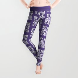 My Mom Says I'm Special So Fuck You (Ultra Violet) Leggings