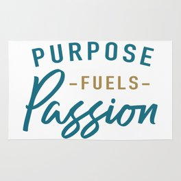 Purpose fuels passion Rug