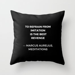 Stoic Wisdom Quotes - Marcus Aurelius Meditations - To refrain from imitation is the best revenge Throw Pillow