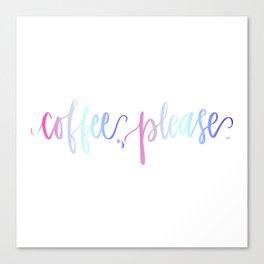 Coffee, Please.  Canvas Print