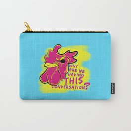 We've Met Before Carry-All Pouch