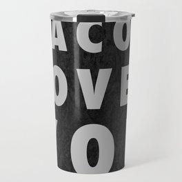 Bacon Loves You Travel Mug