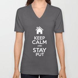 Keep Calm & Stay Put Unisex V-Neck