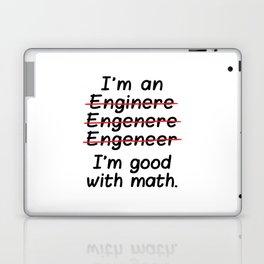 I'm an Engineer I'm Good at Math Laptop & iPad Skin