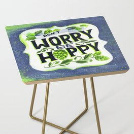 Don't Worry, Be Hoppy Side Table
