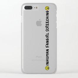 Inhuman Fangirl Screeching Clear iPhone Case