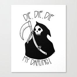 Die, Die My Darling Canvas Print