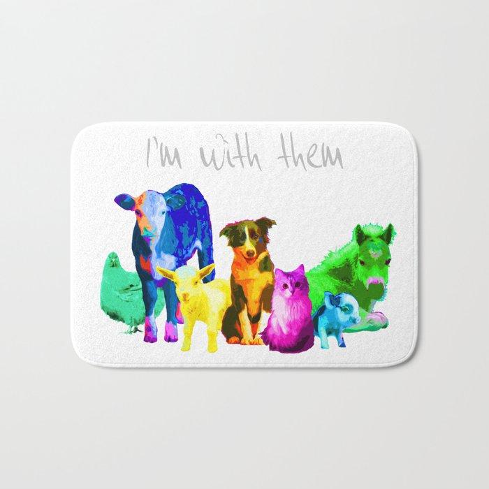 I'm With Them - Animal Rights - Vegan Bath Mat