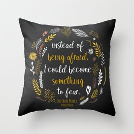 The Cruel Prince Quote Holly Black Throw Pillow