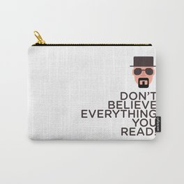 DON'T BELIEVE EVERYTHING YOU READ Carry-All Pouch