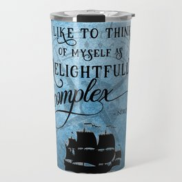 Delightfully complex quote - Nikolai Lantsov - Leigh Bardugo Travel Mug