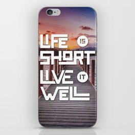 Life is short Live it well - Sunset Lake iPhone Skin
