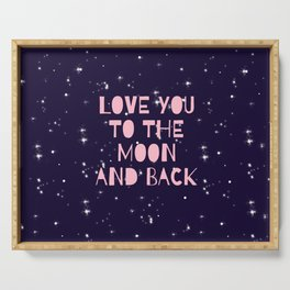 Love you to the moon and back Serving Tray