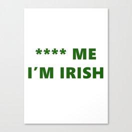 I'm Irish Canvas Print