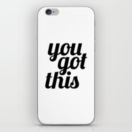 You Got This Motivational Quote iPhone Skin