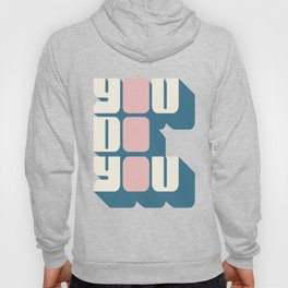 You Do You (2) Hoody