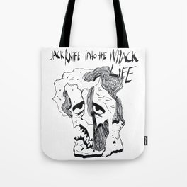 JACK KNIFE INTO THE WACK LIFE Tote Bag