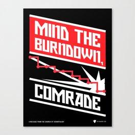 Mind the Burndown, Comrade - SCRUM Poster Canvas Print