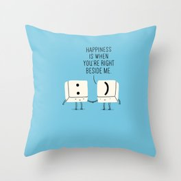 Happiness is when you're right beside me Throw Pillow