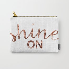 Shine on rose gold quote Carry-All Pouch