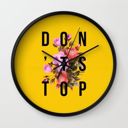 Don't Stop Flower Poster Wall Clock
