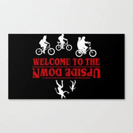 Welcome To The UpsideDown Canvas Print