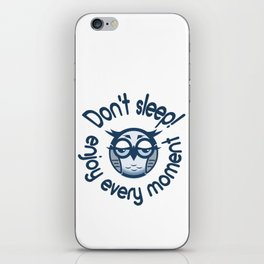 """Picture of a cartoon owl with the inscription """"Do not Sleep! Enjoy Every Moment"""" iPhone Skin"""