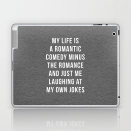 Romantic Comedy Funny Quote Laptop & iPad Skin