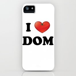 I Love Dom iPhone Case