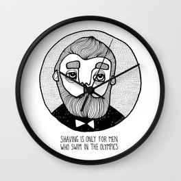 SHAVING IS ONLY FOR MEN WHO... Wall Clock