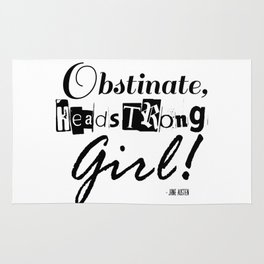 Obstinate, Headstrong Girl - Jane Austen quote from Pride and Prejudice Rug