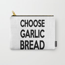 Choose Garlic Bread Carry-All Pouch