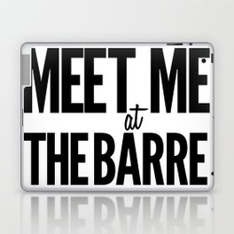 Meet Me At The Barre Laptop & iPad Skin