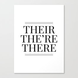 Their The're There - Funny Grammar Quote Canvas Print