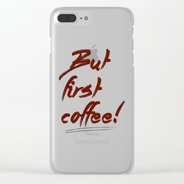 But first coffee! - Vector Clear iPhone Case