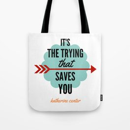 It's the TRYING Tote Bag