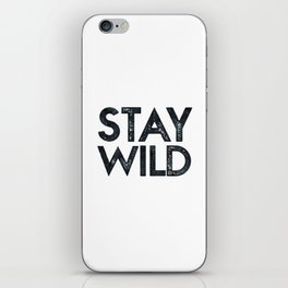 STAY WILD Vintage Black and White iPhone Skin