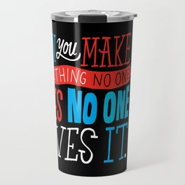 No One Loves It. Travel Mug