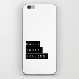 Make Today Amazing iPhone Skin