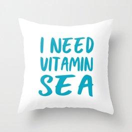 I Need Vitamin Sea - Blue and White Throw Pillow