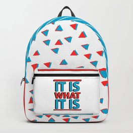 It Is What It Is Backpack