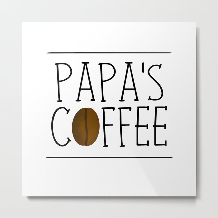 Papa's Coffee Metal Print
