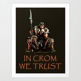 In Crom We Trust Art Print